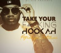Take Your F#cking Hookah Mix By Dj Did #TYFH