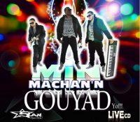 A tes cotes (5Lan Live) Min Machan'n Gouyad yo !!