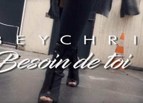 BBEYCHRIS - Besoin de toi
