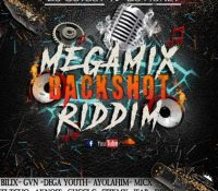 Mégamix – BackShot Riddim [Prod By Dj Guyguy x Dj Honey 2017]
