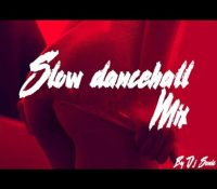 Slow Dancehall Mix By Dj Sonic