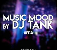 DJ Tank – Music Mood #4 – Zouk 2016