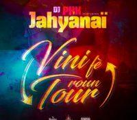 Jahyanaï & Dj PHK – Vini Fé Roun Tour