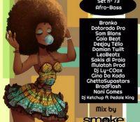 Set Nº 73 [Afro – Bass] – Dj SmokeMachiиe