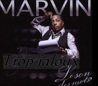 Marvin – Trop jaloux