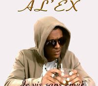 Al'ex – Je vis sans envie