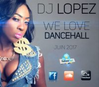 DJ LOPEZ – We Love DanceHall