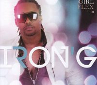 Iron G feat Indiana – Girl Flex