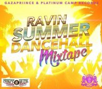 Ravin Summer Dancehall Mix 2017
