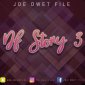 Joé Dwèt Filé - DF STORY 3