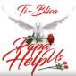 Ti Blica – Papa Help Us [Rip]