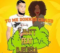 T MATT – Tu Me Donnes Chaud Tmdc – Feat. DJelissa
