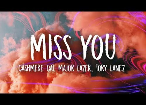 Cashmere Cat, Major Lazer, Tory Lanez - Miss You sur Caribbean-Music.net.