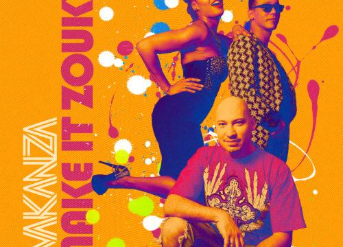 Wakanza - Make It Zouky