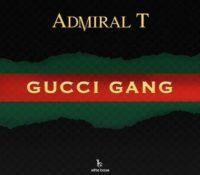 Admiral T – Gucci Gang