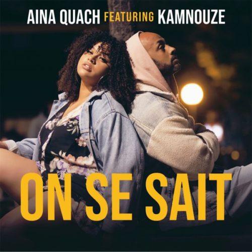 On se sait d'Aïna Quach feat Kamnouze