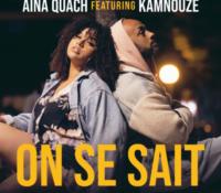 Aïna Quach feat Kamnouze – On se sait