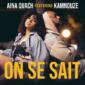 Aïna Quach feat Kamnouze - On se sait