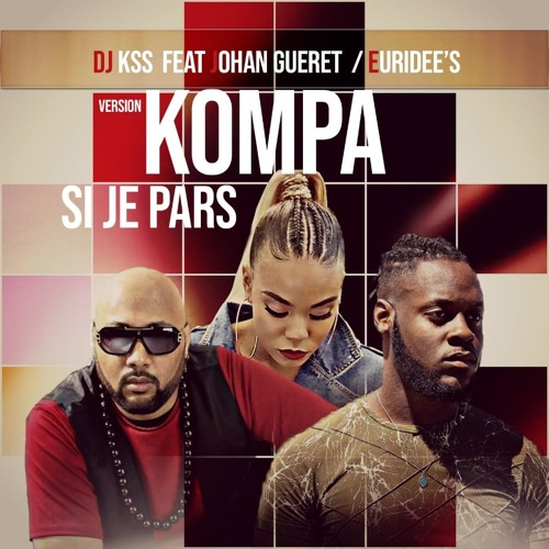 Dj Kss ft. Johan Gueret - Si je pars [Remix Euridee's]