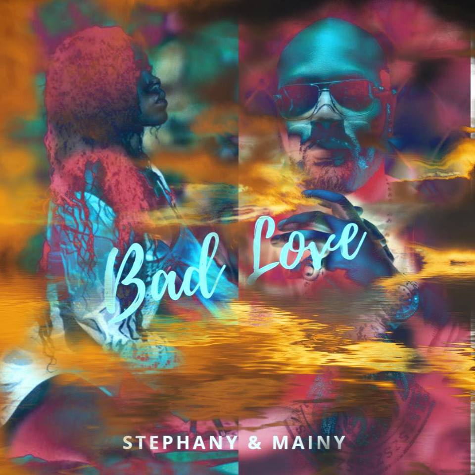 Mainy & Stéphanie - Bad Love