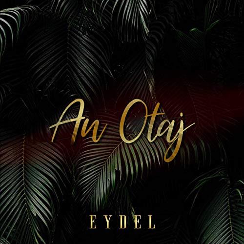 Eydel - An Otaj - 2019
