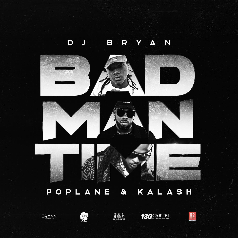 DJ Bryan Ft. Poplane & Kalash - Bad Man Time