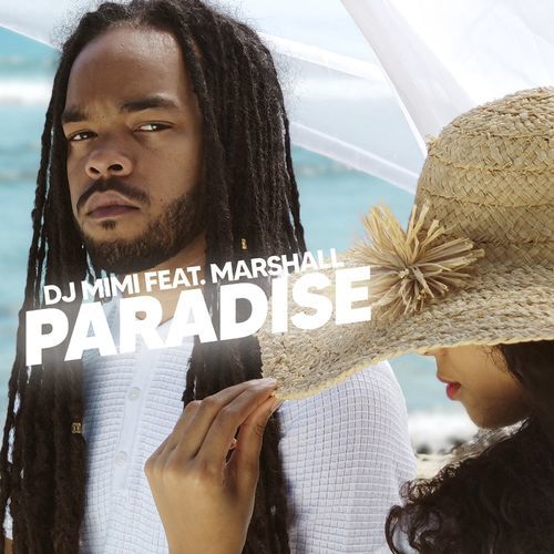 Nouveauté Dancehall DJMimi Ft Marshall-Paradise