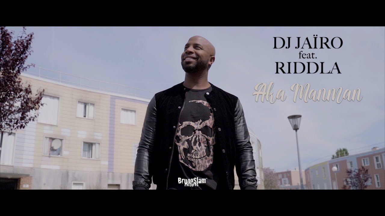 Nouveau Clip Zouk de 2019 - DJ Jaïro Ft Riddla - Aka Manman