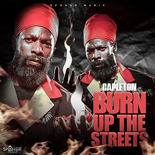 Nouveau Clip Reggae de 2021 - Capleton - Burn Up The Streets